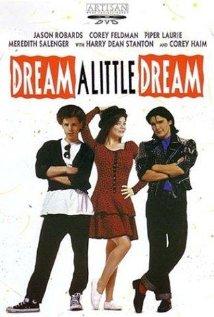subtitrare Dream a Little Dream (1989)