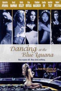 subtitrare Dancing at the Blue Iguana (2000)