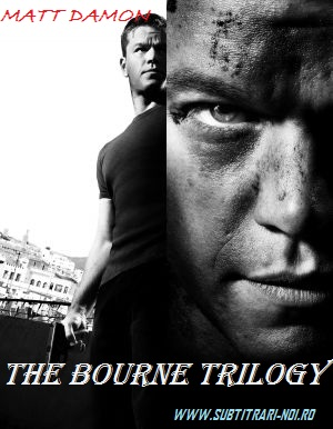 subtitrare The Bourne Trilogy (2002 - 2007)