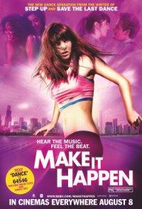 subtitrare Make It Happen (2008)