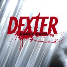 subtitrare Dexter: Early Cuts (2009)