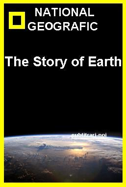 subtitrare National Geographic: The Story of Earth (2011)