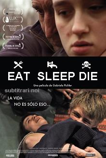 subtitrare Eat Sleep Die (2012)
