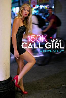 subtitrare $50K and a Call Girl: A Love Story (2014)