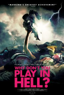 subtitrare Why Don`t You Play in Hell? (2013)