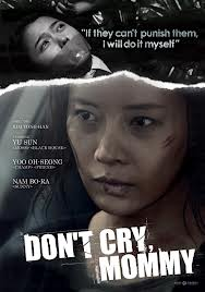 subtitrare Don`t Cry, Mommy (2012)
