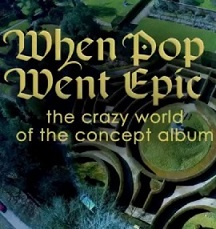 subtitrare When Pop Went Epic: The Crazy World of the Concept Album (2016)