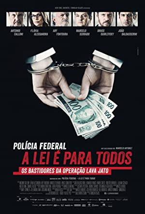 subtitrare Polícia Federal - A Lei É Para Todos . Operation Carwash: A Worldwide Corruption Scandal Made in Brazil (2017)